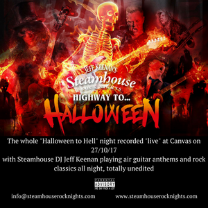 Steamhouse Rock Nights Highway to Halloween Recorded Live at Canvas 27.10.17
