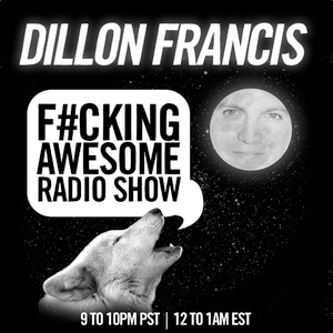 Dillon Francis – F#cking Awesome Radio Show 008 - 16.01.2013