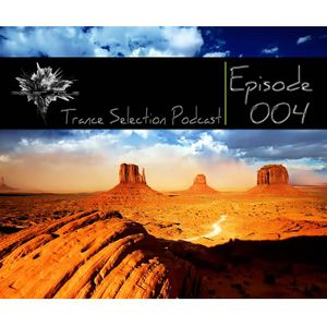 Peter Sole pres. Trance Selection Podcast 004