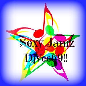 SEXY JAMZ MIX~JAN.6th2018 DjVee69!!