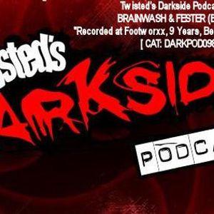 Brainwash & Fester @ Footworxx 9 Years 13/10/2012 // Twisted's Darkside Podcast 098