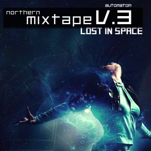 Northern Mixtape Volume 3: Lost In Space