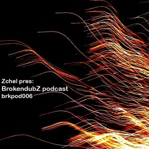 DJ Zchel - Brokendubz podcast006