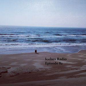 The Icebox Radio Podcast Episode 82
