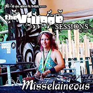 AllYouNeedisBass.com Podcast: The Village Sessions Episode 9 - Misselaineous