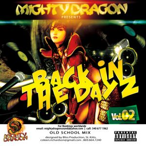 Mighty Dragon Presents - BACK IN THE DAYZ VOL II