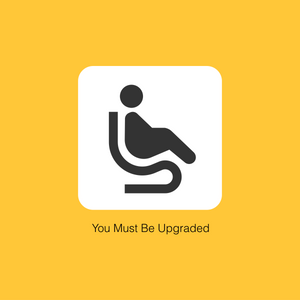 You Must Be Upgraded #8