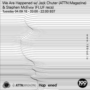 04/09/2018 - We Are Happened w/ Jack Chuter and Stephen McEvoy