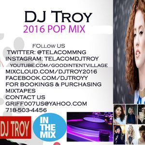 2016 Pop Mix By Dj Troy