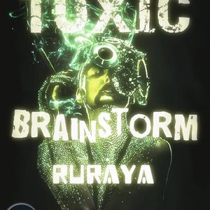 Ruraya- Toxic Brainstorm