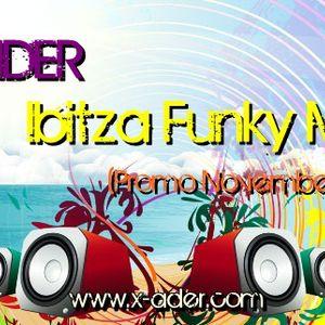 X-ADER - IbiTza Funky Mix (Promo November 2012)