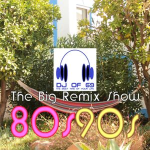 The big remix show - the best 80s & 90s in a new style mixed with the latest house