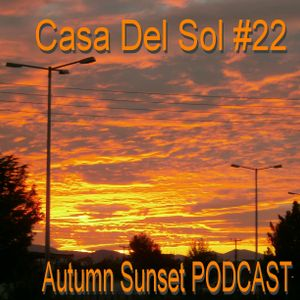 Casa Del Sol #22 PODCAST
