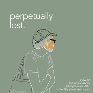 perpetually lost. - show #2 - shut up and play the hits!