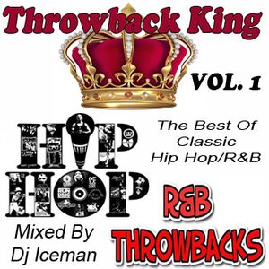 THROWBACK KING (VOL. 1) - Classic Hip Hop and R&B