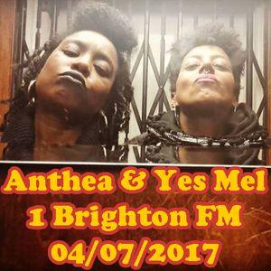 Anthea & Yes Mel - 1 Brighton FM - 04/07/2017