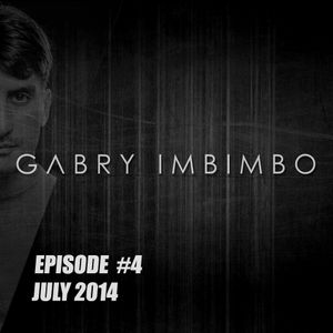 GABRY IMBIMBO - Episode #4 / July 2014