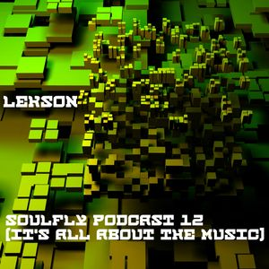 LEKSON - Soulfly podcast #12(It's All About The Music)