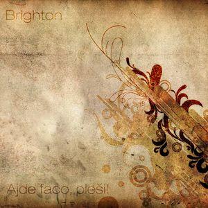 Brighton - Ajde faco, pleši!