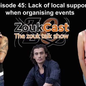 Episode 45: Lack of local support when organising events