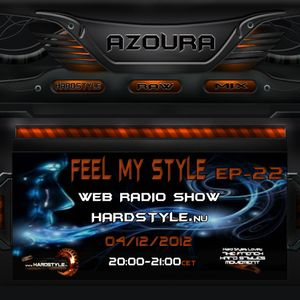 Feel My Style Ep- 22 On HARDSTYLE.nu