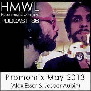 HMWL Podcast 86 - Promomix May 2013 (Mixed by Alex Esser & Jesper Aubin