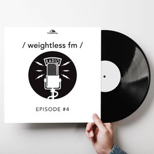 /weightless fm/ by #vinyloftheday Episode 04