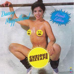 Curious Mixtape | Friends Edition | Danny Muppethead