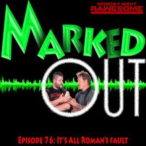 Episode 76: It's All Roman's Fault