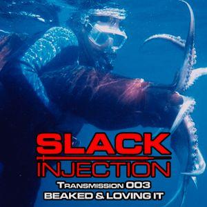 Slack Injection - 003 - Beaked & Loving It
