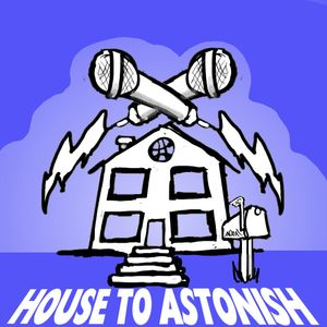 House to Astonish Episode 48 - Space Apes Of Pluto