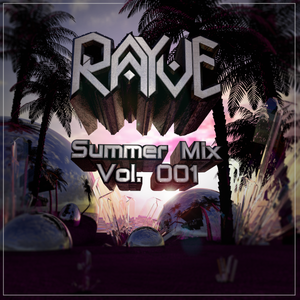 RAYVE- Summer Mix Vol. 001
