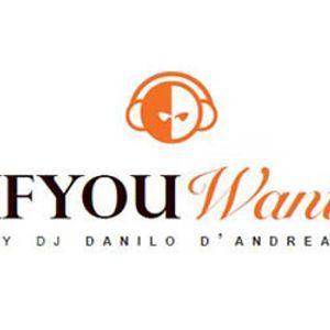 IYW318 - IFYOUWANT RADIO SHOW with DJ DANILO D'ANDREA