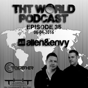 THT World Podcast ep 35 by Allen&Envy