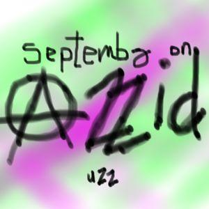 uzz, Septemba On Acid