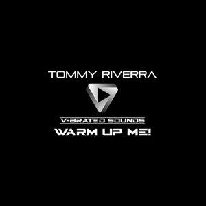 Tommy Riverra - Warm Up Me!