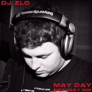 Dj Zlo - May Day (Birthday Mix)