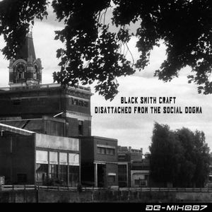 Black Smith Craft - Disattached From The Social Dogma (Ae-Mix007)