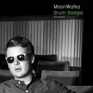 MoonWalka - drum boogie - Mixtape#2