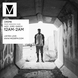 23/03/2016 - Drime [Hexagon Dubs] - Mode FM (Podcast)