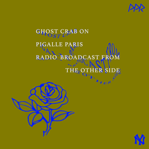 Broadcast From the Other Side |  Pigalle Paris Radio