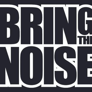 Bring the noise Show