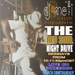 THE NEO SOUL NIGHT DRIVE SEPT 18 2017 LIVE ON FB