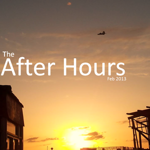 The After Hours (Feb 2013)