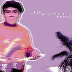 Lata - Dos Mundos Radio [Toronto,CA] Podcast