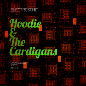 """Electroschit  — """"Hoodie and The Cardigans Live at XL Gallery Part 1"""""""