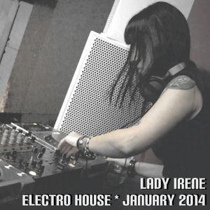 Lady Irene - ELECTRO HOUSE Promo Set - January 2014