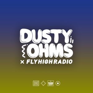Dusty Ohms x Fly High Radio 016 w/ Mobes