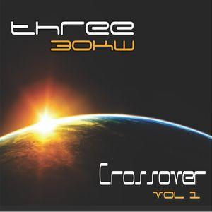 Three 30kW - Crossover Vol 1