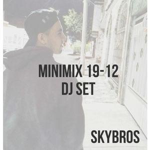 Minimix 19-12 - Skybros Dj Set